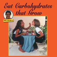 Eat Carbohydrates That Grow