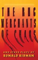 The Rug Merchant of Chaos, and Other Plays