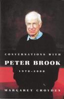 Conversations With Peter Brook, 1970-2000