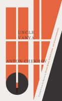 Uncle Vanya : scenes from country life in four acts