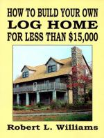 How to Build your Own Log Home for Less Than $15,000