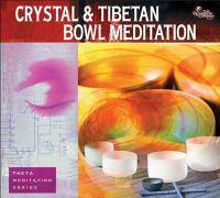 Crystal Bowl & Tibetan Bowl Meditation