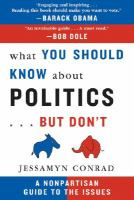 What You Should Know About Politics-- but Don't