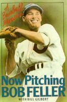 Now Pitching, Bob Feller