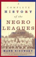 A Complete History of the Negro Leagues, 1884 to 1955