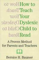How To Teach Your Dyslexic Child To Read