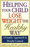 Helping Your Child Lose Weight The Healthy Way