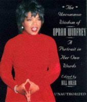 The Uncommon Wisdom of Oprah Winfrey