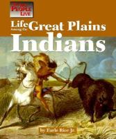 Life Among the Great Plains Indians