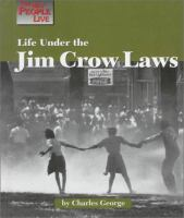 Life Under The Jim Crow Laws