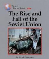 The Rise and Fall of the Soviet Union