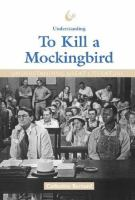 Understanding To Kill A Mockingbird