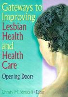 Gateways to Improving Lesbian Health and Health Care