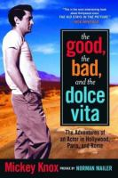 The Good, the Bad and the Dolce Vita