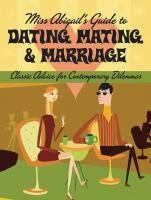 Miss Abigail's Guide to Dating, Mating, & Marriage