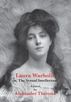 Laura Warholic Or, the Sexual Intellectual