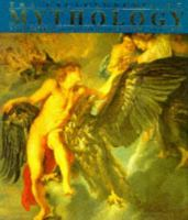 The Encyclopedia of Mythology : Gods, Heroes, and Legends of the Greeks and Romans