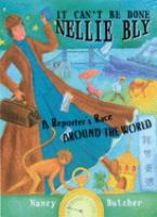 It Can't Be Done, Nellie Bly!