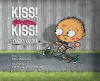 Kiss! Kiss! Yuck! Yuck!