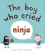 The Boy Who Cried Ninja
