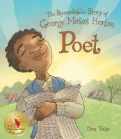 Poet : the remarkable story of George Moses Horton