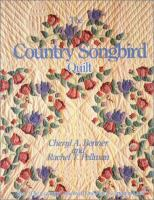 The Country Songbird Quilt ; Also, The Country Songbird Nine-patch Variation Quilt