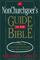 A Nonchurchgoer's Guide to the Bible