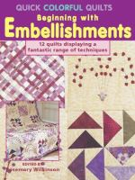 Quick Colorful Quilts Beginning With Embellishments