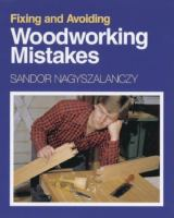 Fixing and Avoiding Woodworking Mistakes
