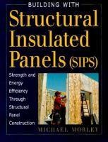 Building With Structural Insulated Panels (SIPs) Strength and Energy Efficiency Through Structural Panel Construction