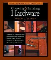 Taunton's Complete Illustrated Guide to Choosing & Installing Hardware
