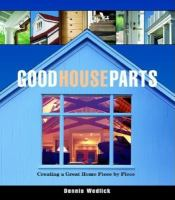 Good House Parts