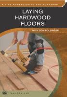 Laying Hardwood Floors With Don Bollinger