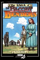The saga of the bloody Benders : the infamous homicidal family of Labette County, Kansas