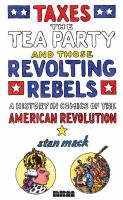 Taxes the Tea Party and Those Revolting Rebels