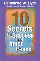 Dr. Wayne Dyer's 10 Secrets for Success and Inner Peace
