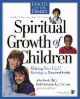 Focus on the Family's Parent's Guide to the Spiritual Growth of Children