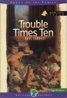 Trouble Times Ten