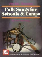 Mel Bay Presents Folk Songs for Schools & Camps
