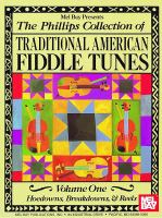 Mel Bay Presents the Phillips Collection of Traditional American Fiddle Tunes