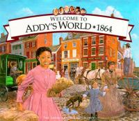 Welcome to Addy's World, 1864