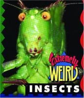 Extremely Weird Insects