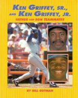 Ken Griffey, Sr., and Ken Griffey, Jr