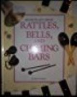 Rattles, Bells, and Chiming Bars