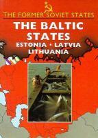 The Baltic States--Estonia, Latvia, Lithuania