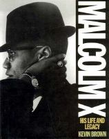 Malcolm X: His Life and Legacy
