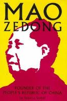 Mao Zedong : Founder Of The People's Republic Of China  / By Rebecca Stefoff