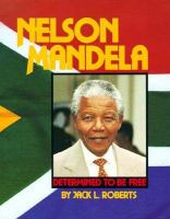 Nelson Mandela: Determined to Be Free (Gateway Biography)