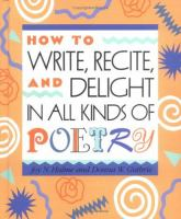 How to Write, Recite, and Delight in All Kinds of Poetry