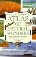 The Children's Atlas of Natural Wonders